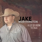 Jake Worthington  'A Lot Of Room To Talk'