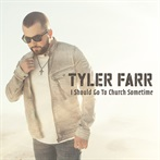 Tyler Farr 'I Should Go to Church Sometime'