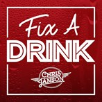 Chris Janson  'Fix A Drink'