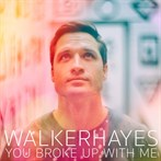 Walker Hayes 'You Broke Up with Me'