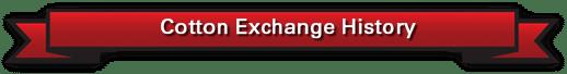 Cotton Exchange History