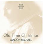 Landon Michael ' Old Time Christmas'