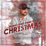 Aaron Goodvin  'Please Come Home For Christmas'