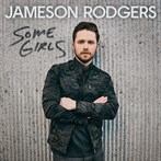 Jameson Rodgers 'Some Girls'