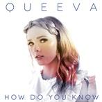 QUEEVA 'How Do You Know'