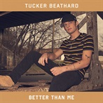 Tucker Beathard  'Better Than Me'