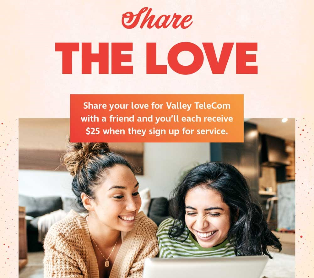 Refer a friend to Valley Telecom Group