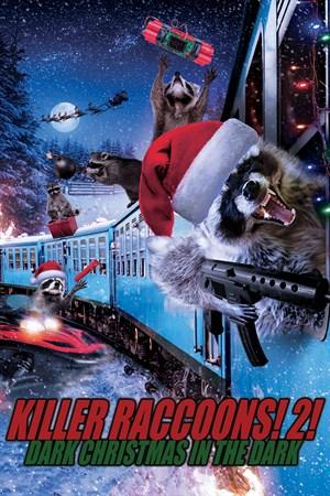 Killer Raccoons! 2!: Dark Christmas in the Dark